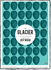 The Glacier by Jeff Wood book cover by Two Dollar Radio