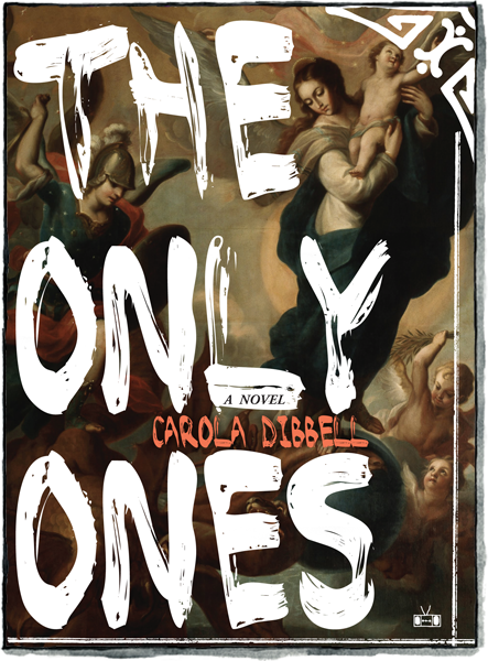 Front cover of The Only Ones by Carola Dibbel