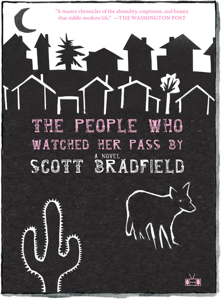 Front cover of The People Who Watched Her Pass By by Scott Bradfield