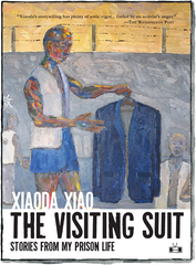 The Visiting Suit by Xiaoda Xiao (Two Dollar Radio)