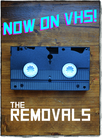 The Removals on VHS
