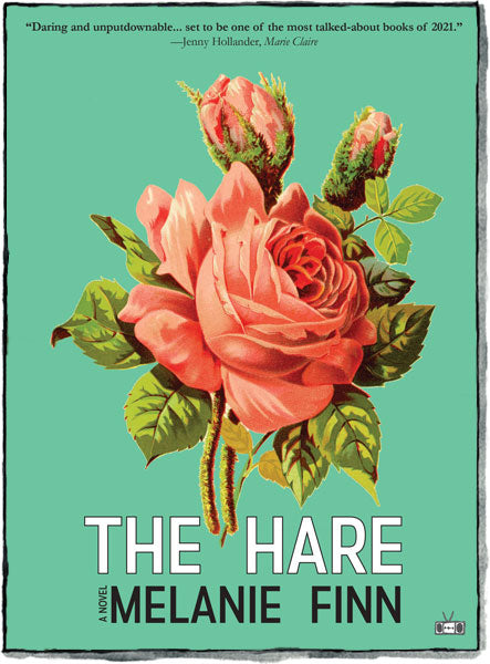 The Hare, a novel by Melanie Finn, Two Dollar Radio 2021, front cover