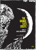 The Orange Eats Creeps front cover by Grace Krilanovich