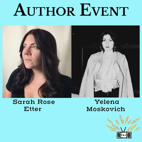 A reading and conversation between Sarah Rose Etter and Yelena Moskovich