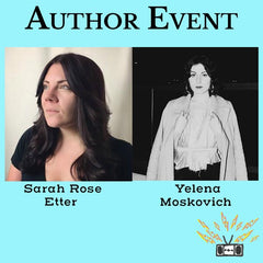 A conversation between Sarah Rose Etter and Yelena Moskovich