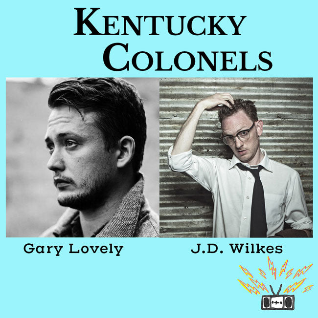 Kentucky Colonels: Gary Lovely (bookseller and publisher of Harpoon Books) and J.D. Wilkes (author of The Vine that Ate the South)