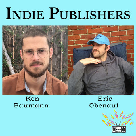 Publishers Ken Baumann and Eric Obenauf in conversation