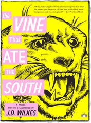 Vine That Ate the South by J.D. Wilkes (Two Dollar Radio)