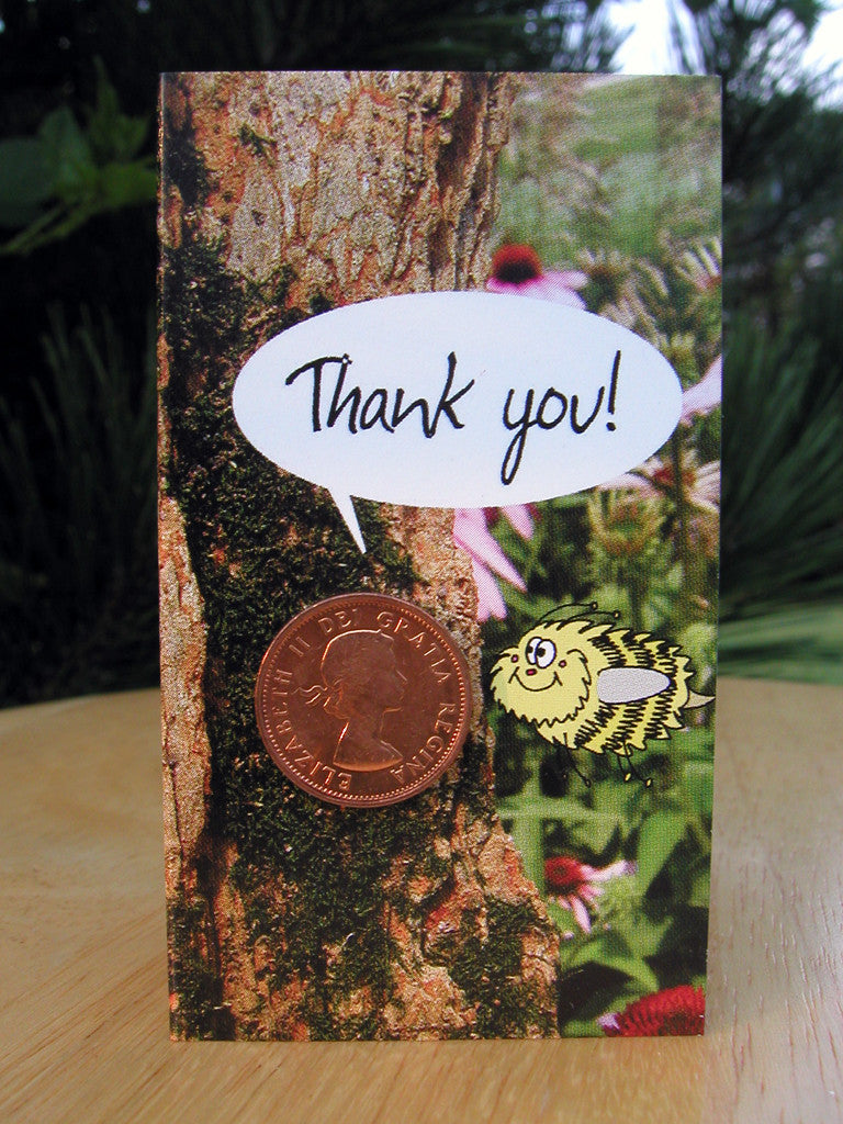 #107 - Thank you card featuring a fun cartoon bee and a 98% copper coin, minted between 1953-1996! Includes envelope for mailing and descriptive postcard.