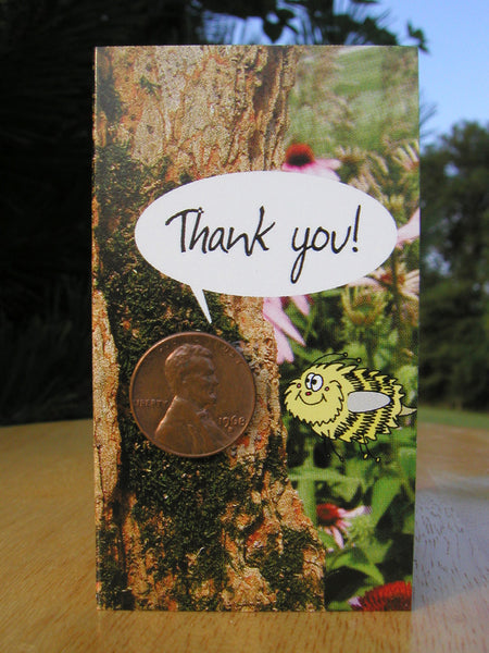 #105 - Thank you card featuring a fun cartoon bee and a 95% copper Lincoln penny, minted between 1909-1981! Includes envelope for mailing and descriptive postcard.
