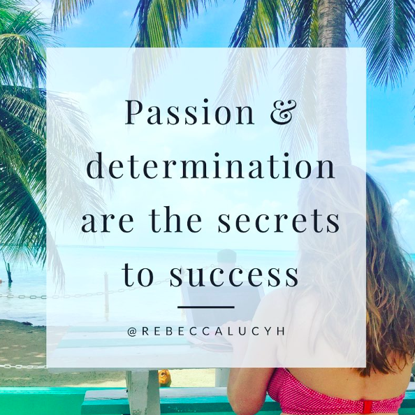 passion and determination are the secrets to success
