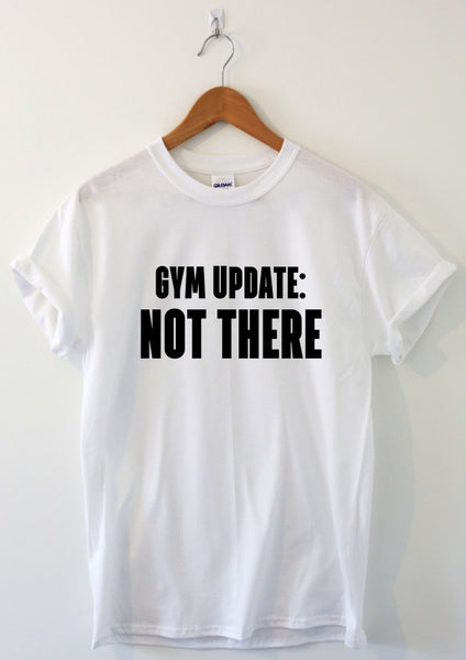 Gym update not there tee