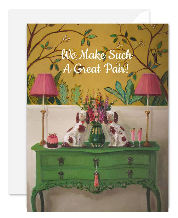 Janet Hill Studio - We Make Such A Great Pair Card