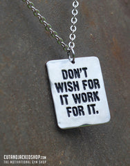 Don't Wish For It Work For it - Necklace - CutAndJacked Shop  - 1