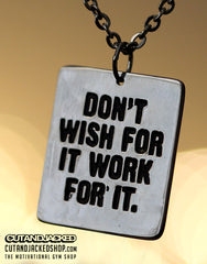 Don't Wish For It Work For it - Necklace - CutAndJacked Shop