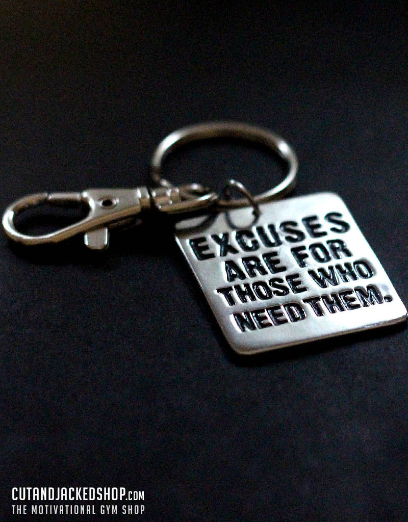 Excuses are for those who need them - Key Ring - CutAndJacked Shop  - 1