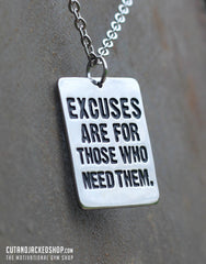 Excuses are for those who need them - Necklace - CutAndJacked Shop