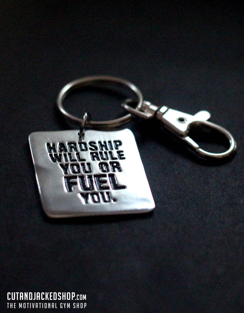 Hardship will rule you or fuel you - Key Ring - CutAndJacked Shop  - 1