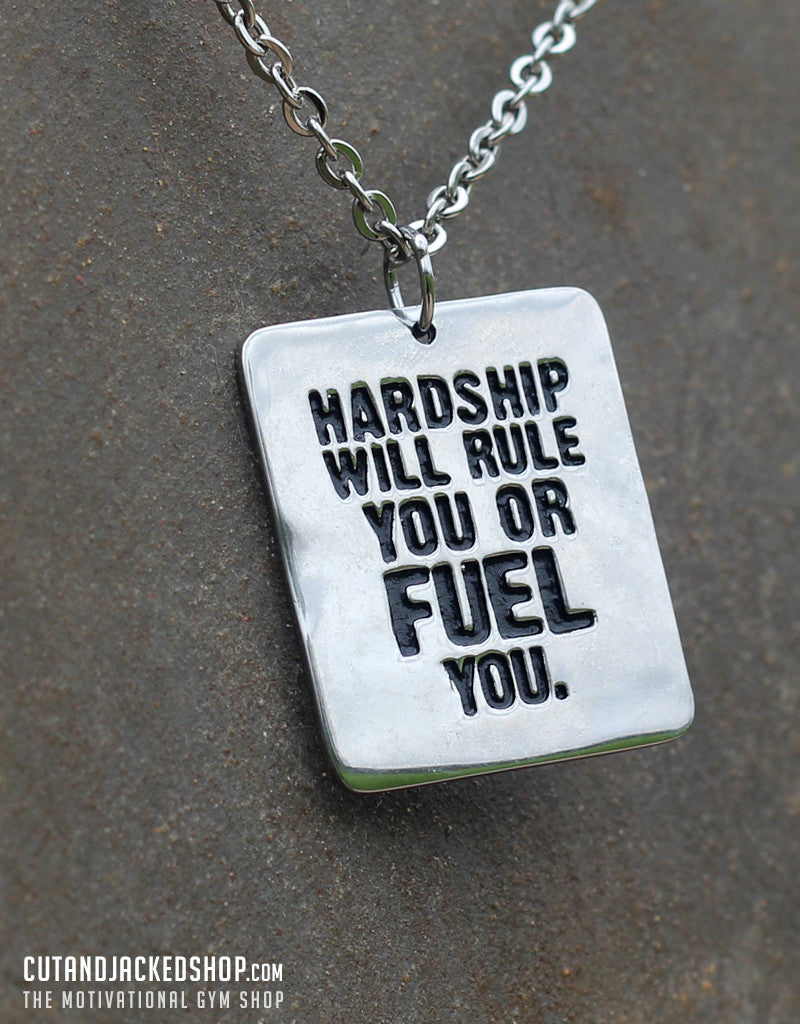 Hardship Will Rule You Or Fuel You - Necklace - CutAndJacked Shop  - 1
