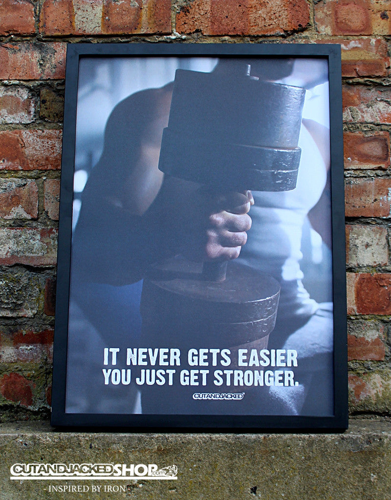 It Never Gets Easier You Just Get Stronger - A2 Poster - CutAndJacked Shop  - 1