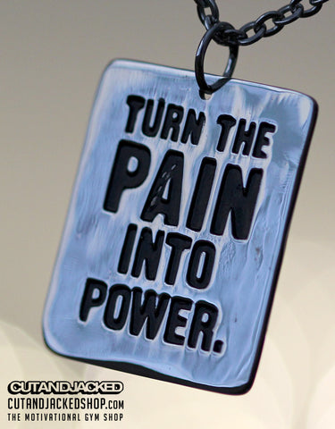 Turn The Pain Into Power - Necklace