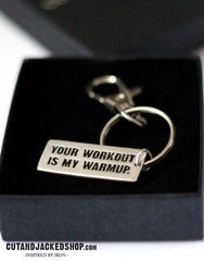 Your workout is my warmup - Key Ring - CutAndJacked Shop  - 3