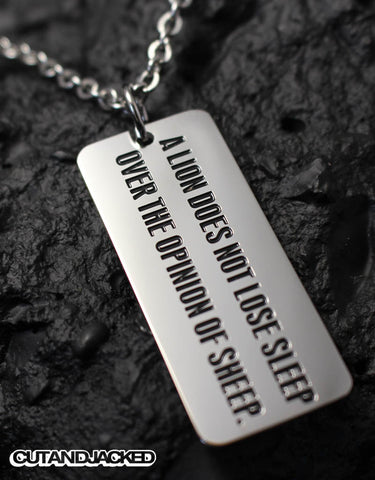 A lion does not lose sleep over the opinion of sheep - Necklace -Stainless Steel
