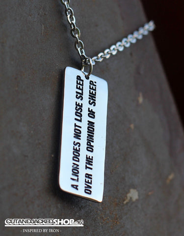 A lion does not lose sleep over the opinion of sheep - Necklace