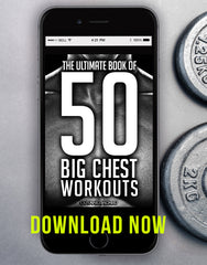 The Ultimate Book Of 50 Big Chest Workouts - Download - CutAndJacked Shop