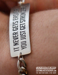 It never gets easier you just get stronger - Bracelet - Stainless Steel