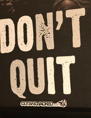 Don't Quit - A2 Poster - CutAndJacked Shop  - 6
