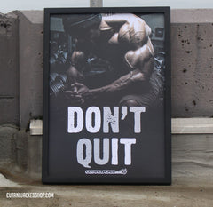 Don't Quit - A2 Poster - CutAndJacked Shop  - 2