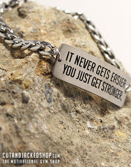 It never gets easier you just get stronger - Bracelet - Stainless Steel - CutAndJacked Shop