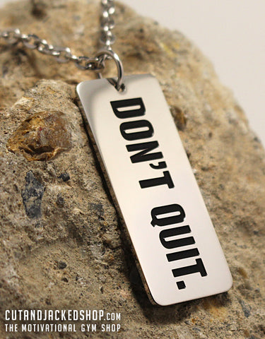 Don't Quit - Necklace - Stainless Steel