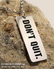 Don't Quit - Necklace - Stainless Steel - CutAndJacked Shop
