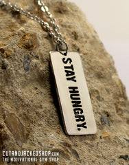 Stay Hungry - Necklace - CutAndJacked Shop
