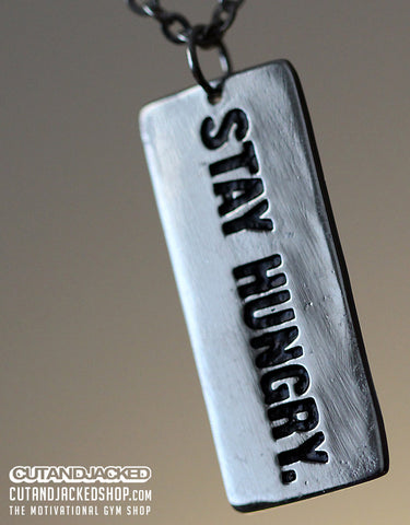 Stay Hungry - Necklace