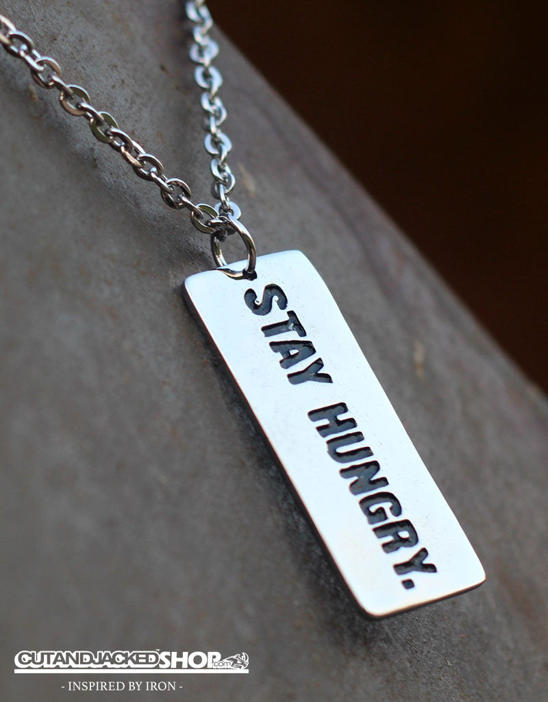 Stay Hungry - Necklace - CutAndJacked Shop  - 1