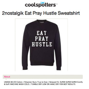 COOLSPOTTERS featuring EAT PRAY HUSTLE 2NOSTALGIK sweatshirt