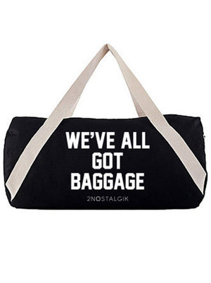 WE'VE ALL GOT BAGGAGE Duffle Bag