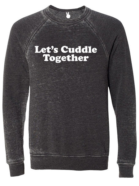 LET'S CUDDLE TOGETHER Danny Burnout Sweatshirt