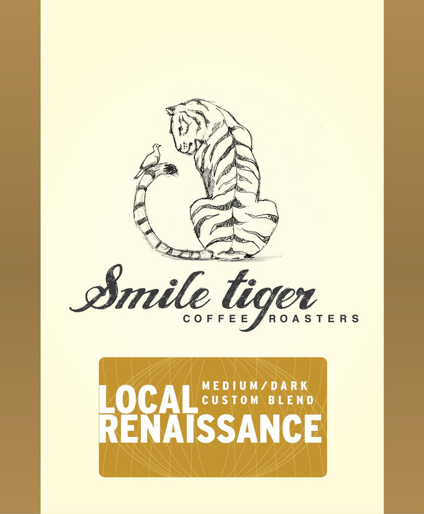 Local Renaissance - Blend - Smile Tiger Coffee Roasters