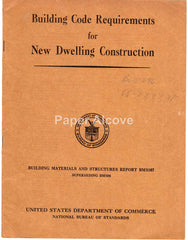 Building Code Requirements New Dwelling Construction 1947 vintage booklet Building Materials and Structures U.S. Dept. of Commerce