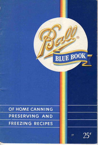 Ball Blue Book Home Canning 1949 Recipe Book