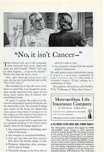 Metropolitan Life Insurance Company No, it isn't cancer 1942 ad Met Life #237