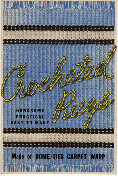 Crocheted Rugs Home-Ties Carpet Warp 1940s how-to booklet