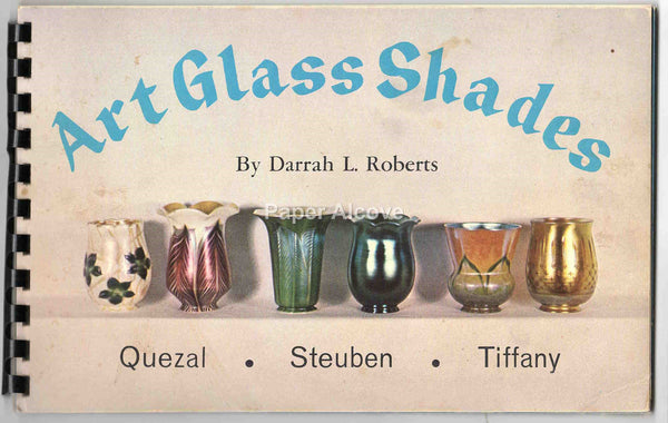Art Glass Shades 1968 vintage book First Printing signed by author Darrah L. Roberts Quezal Steuben Tiffany antique old lamp shades