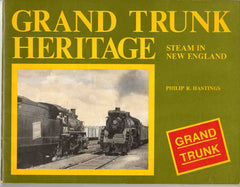 Grand Trunk Heritage Steam in New England 1978 book railroad train