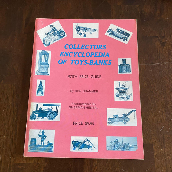 Collectors Encyclopedia of Toys and Banks Don Cramer 1976 Book