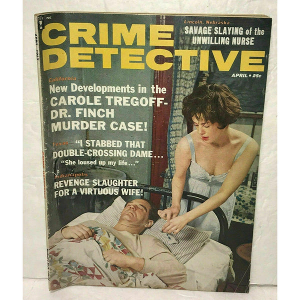 Crime Detective April 1963 Magazine Dr. Finch Murder Nurse Slaying